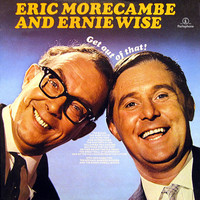 Morecambe & Wise - Get Out Of That!