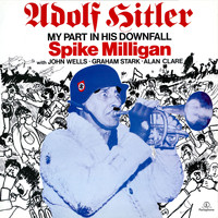 Spike Milligan - Adolph Hitler - My Part in His Downfall (With John Wells, Graham Stark, Alan Clare)