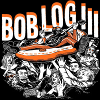 Bob Log III - Ooo Ah Ooo Uh