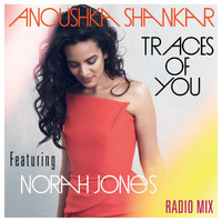 Anoushka Shankar - Traces Of You (Radiomix)
