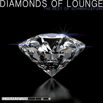 Schwarz & Funk - Diamonds of Lounge