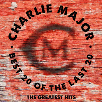 Charlie Major - Best 20 Of The Last 20: The Greatest Hits
