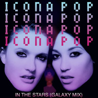 Icona Pop - In The Stars