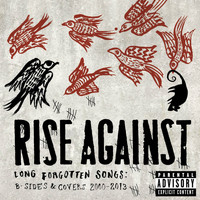 Rise Against - Long Forgotten Songs: B-Sides & Covers 2000-2013 (Explicit)