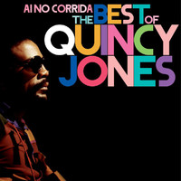 Quincy Jones - Ai No Corrida: The Best Of Quincy Jones