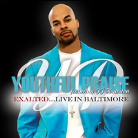 Youthful Praise - Exalted...Live In Baltimore (feat. J.J. Hairston)