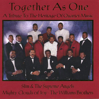 Mighty Clouds of Joy, The Williams Brothers & Slim & The Supreme Angels - Together As One: A Tribute To The Heritage Of Quartet Music