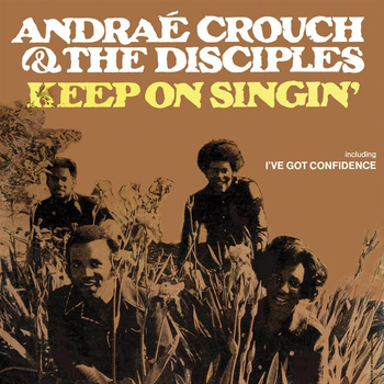 Andrae Crouch - Keep On Singing
