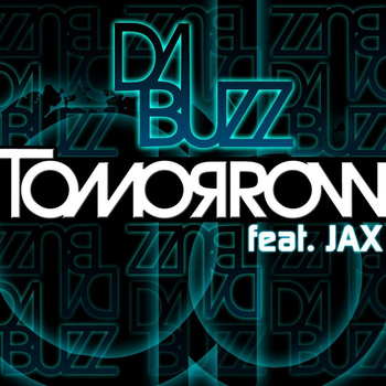 Da Buzz - Tomorrow (feat. Jax)