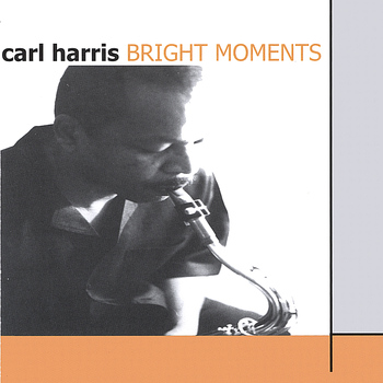 Carl Harris - Bright Moments
