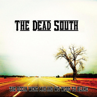 The Dead South - The Ocean Went Mad and We Were to Blame