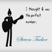 Steven Tucker - I Thought 6 Was the Perfect Number
