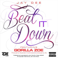 Jay Dee - Beat It Down (feat. Gorilla Zoe)