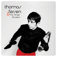 Thomas Fersen - & The Ginger Accident
