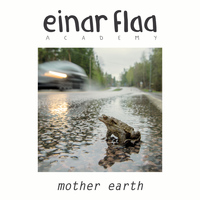 Einar Flaa Academy - Mother Earth