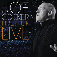 Joe Cocker - Fire It Up - Live