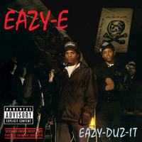 Eazy-E - Eazy-Duz-It (Explicit)