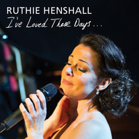 Ruthie Henshall - I've Loved These Days