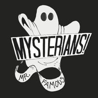 Mysterians - Mr Famous (Explicit)