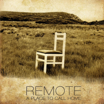 Remote - A Place Call Home