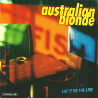 Australian Blonde - Lay it on the Line