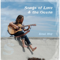 Dani Hoy - Songs of Love & the Ocean