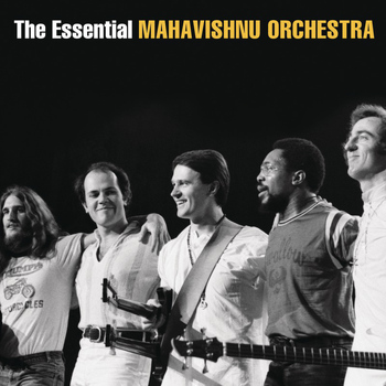 The Mahavishnu Orchestra with John McLaughlin - The Essential Mahavishnu Orchestra with John McLaughlin