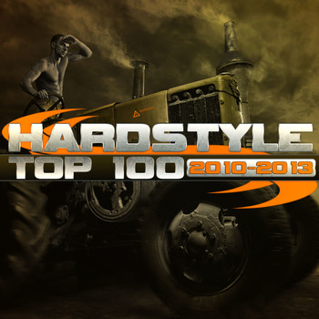 Various Artists - Hardstyle Top 100 2010-2013