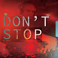 DJ Phase - Don't Stop