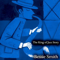 Bessie Smith - The King of Jazz Story - All Original Recordings - Remastered