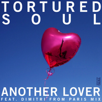 Tortured Soul - Another Lover (Remixes)