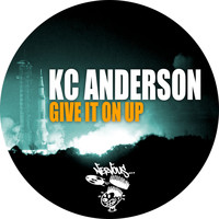 KC Anderson - Give It On Up