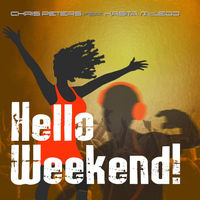 Chris Peters - Hello Weekend (feat. Kasita McLeod)