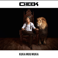 Cheek - Kuka muu muka