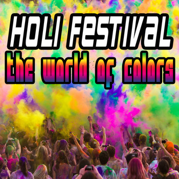 Various Artists - Holi Festival - The World of Colors