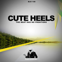 Cute Heels - The Beat Has No Frontiers
