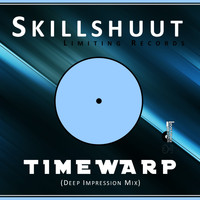 Skillshuut - Timewarp Deep Impression Mix