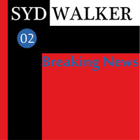 Syd Walker - Breaking News