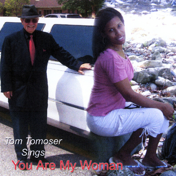 Tom Tomoser - You Are My Woman
