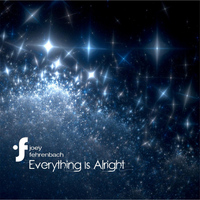 Joey Fehrenbach - Everything Is Alright
