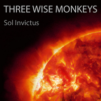 Three Wise Monkeys - Sol Invictus