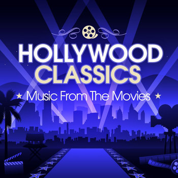 Various Artists - Hollywood Classics: Music From The Movies