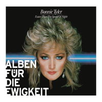 Bonnie Tyler - Faster Than the Speed of Night (Alben für die Ewigkeit)