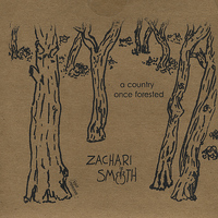 Zachari Smith - A Country Once Forested