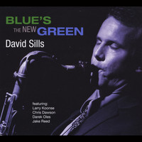 David Sills - Blue's the New Green (feat. Larry Koonse, Chris Dawson, Darek Oles & Jake Reed)