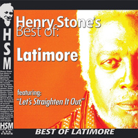 Latimore - Henry Stone's Best  of Latimore