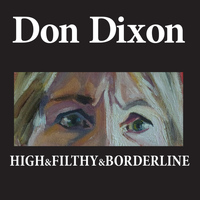 Don Dixon - High & Filthy & Borderline