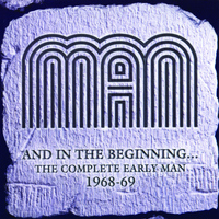 Man - And In the Beginning … the Complete Early Man 1968-69