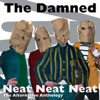 The Damned - Neat Neat Neat - The Alternative Anthology