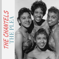 The Chantels - The Plea